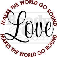 Love makes the world go round essay
